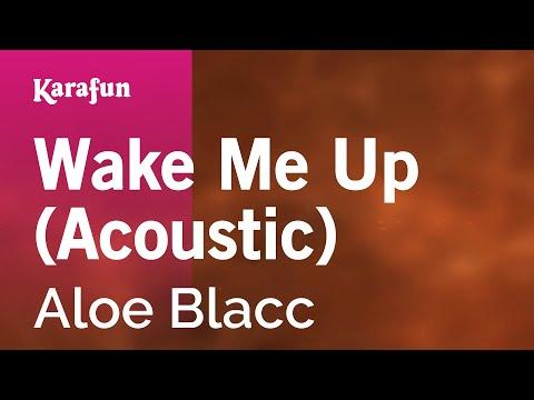 Karaoke Wake Me Up (Acoustic) - Aloe Blacc *