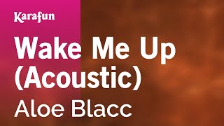 karaoke-wake-me-up-acoustic---aloe-blacc