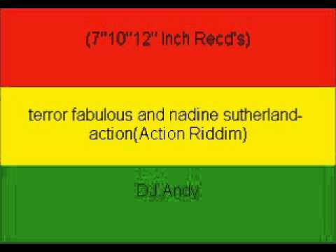terror fabulous and nadine sutherland- action(Action Riddim)