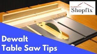 Dewalt Table Saw Tips