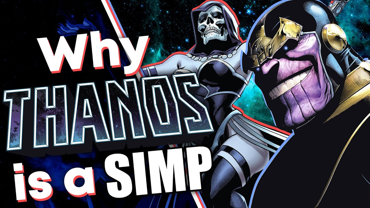 Why Thanos is a Total Simp