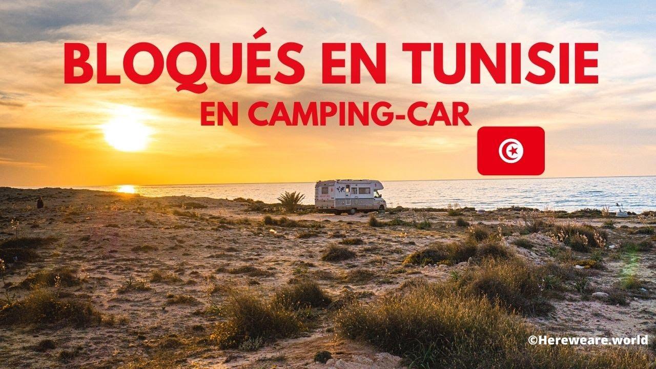CONFINEMENT ET DÉCONFINEMENT EN TUNISIE...en camping-car