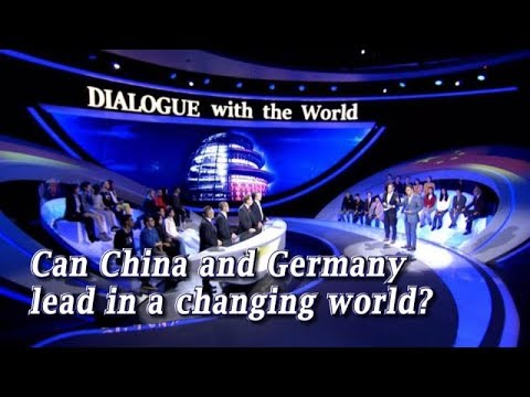 Live: Can China and Germany lead in a changing world? 《对话世界》中德特别节目