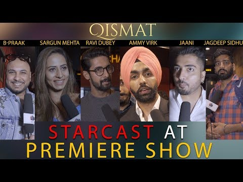 Qismat | Premiere show With STARCAST | Ammy Virk | Sargun Mehta | B-praak | Jaani