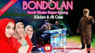 Lagu Penomenal BONDOLAN || H.Subro & All Crew || Official Video Live Performance