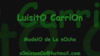 Video LuisitO CarriOn ModelO de La nOche download MP3, 3GP, MP4, WEBM, AVI, FLV September 2018