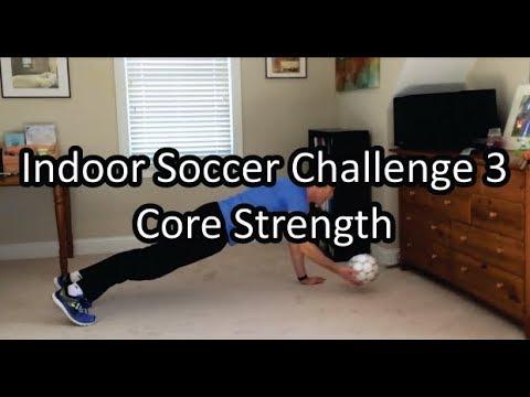 Indoor Soccer Challenge 3 Core Strength Youtube
