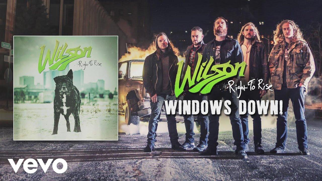 Wilson - Windows Down! (audio)
