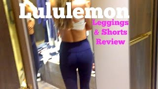 Lululemon Review - Leggings Try On + Fast and Free + Hotty Hot Short
