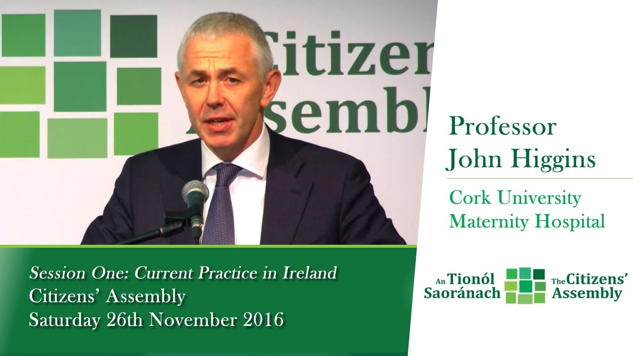 Session One: Current Practice in Ireland - Professor John Higgins Cork  University Maternity Hospital