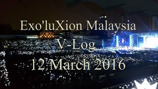 Video Vlog #1 - 160312  Exo'LuXion  Concert in Malaysia download MP3, 3GP, MP4, WEBM, AVI, FLV April 2018