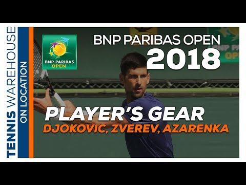 BNP Paribas Open 2018 Player's Gear: Djokovic, Zverev, Azarenka