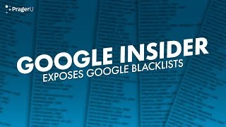 Google Insider Exposes Google Blacklists
