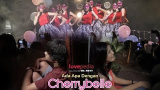 Video Lovepedia : Ada Apa Dengan Cherrybelle (Full) download MP3, 3GP, MP4, WEBM, AVI, FLV September 2017