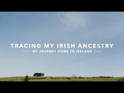 Tracing my Irish Ancestry: My Journey Home to Ireland
