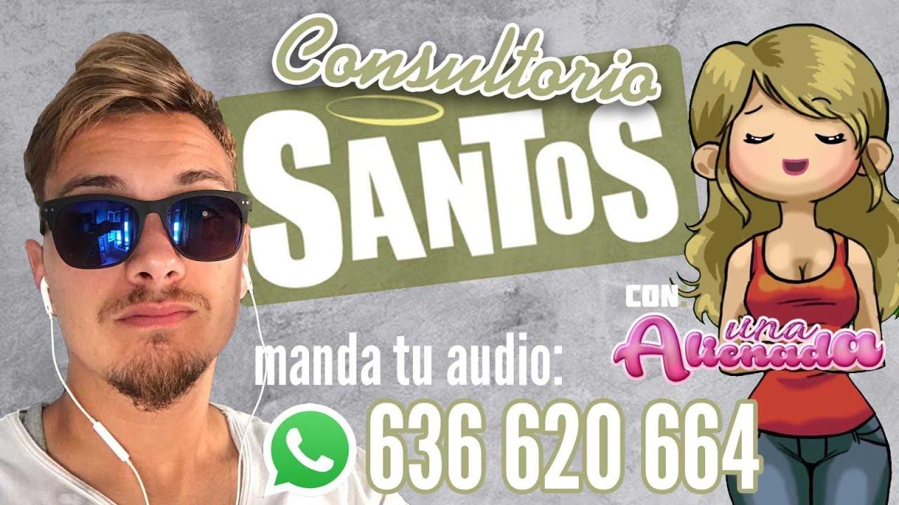 CONSULTORIO CON SANTOS Y UNA ALIENADA (Directo Sábados) +34 636 620 664 Whatsapp