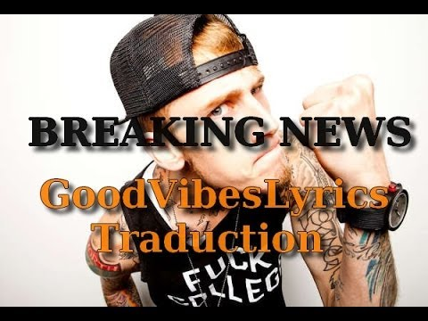 machine gun kelly breaking news traduction fran aise youtube. Black Bedroom Furniture Sets. Home Design Ideas