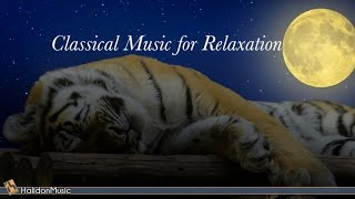 Repeat youtube video Classical Music for Relaxation | Piano Music For Sleeping | Mozart Chopin Beethoven Debussy Brahms