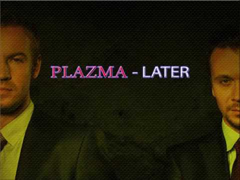 PLAZMA - LATER (WITH LYRICS)
