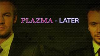PLAZMA - LATER (WITH LYRICS)