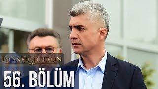 İstanbullu Gelin 56. Bölüm