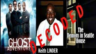 Ghost Adventures Demons in Seattle Decoded | Keith Linder Rebuttal