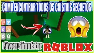 LOCATION OF ALL SECRET CRYSTALS NEW POWER OF Power Simulator-ROBLOX