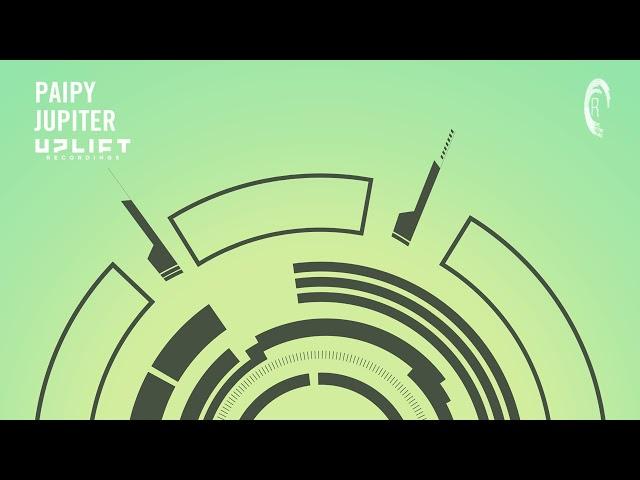 Paipy - Jupiter [Uplift Recordings] Extended