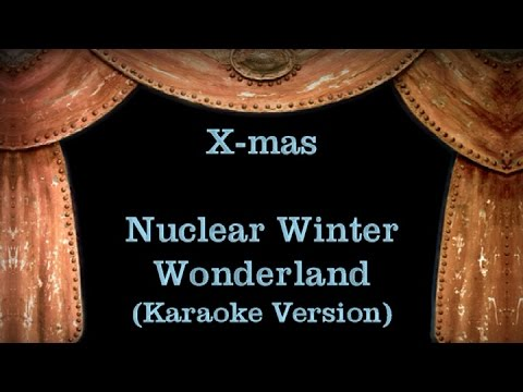 Nuclear Winter Wonderland - Lyrics (Karaoke Version)