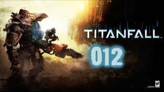 Titanfall #012 - Verflixt ★ Let´s Play Titanfall