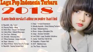 Lagu Pop Indonesia Terbaru 2017-2018, Lagu Indoneisa Paling Populer Hari Ini 2018