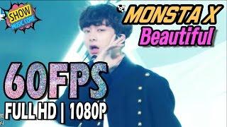 60FPS 1080P | MONSTA X - Beatiful, 몬스타엑스 - 아름다워, Show Music core 20170325