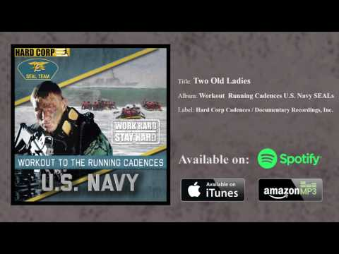 """Two Old Ladies"" Navy SEALs Cadence"
