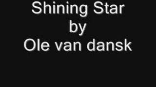 Watch Ole Van Dansk Shining Star video
