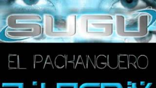 DJ SUGU® Ft. DJ REMIX - EL PACHANGUERO RMX (The Leader Sound Internacional)