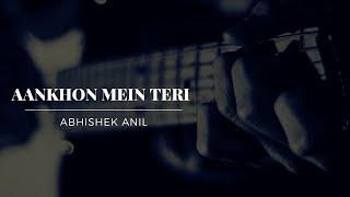 Aankhon Mein Teri | Om Shanti Om | Unplugged Cover | Abhishek Anil