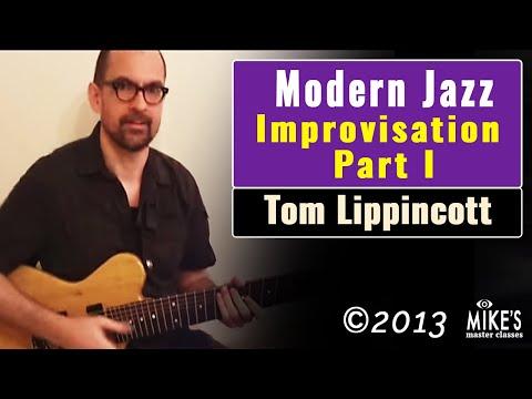 Modern Jazz Guitar Improvisation Part 1 [Advanced]   Tom Lippincott