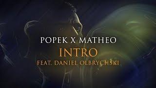 Popek x Matheo - Intro (czyta Daniel Olbrychski)