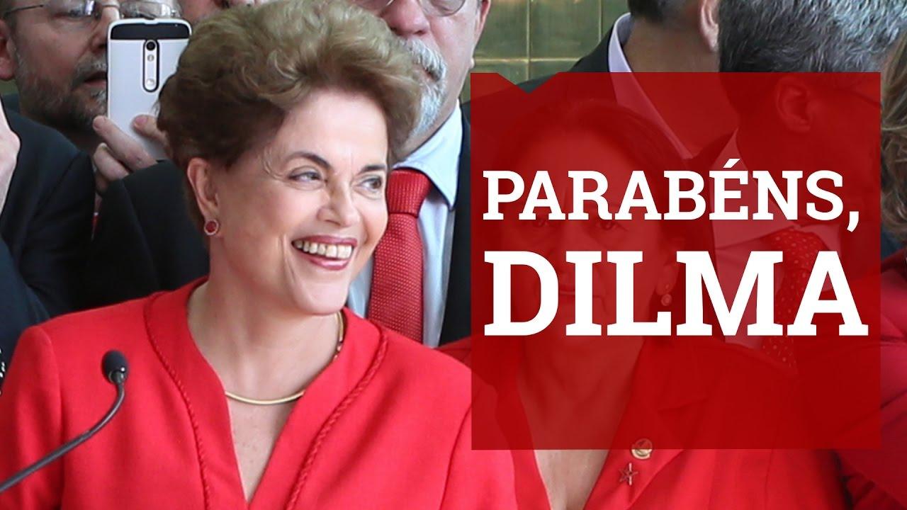 Resultado de imagem para parabens  presidenta Dilma