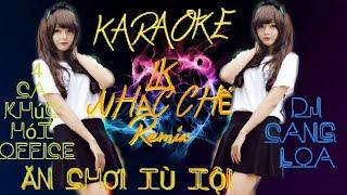 karaoke - Lk nhạc chế remix [ Ăn chơi Tù Tội]