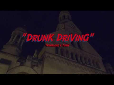 "Trafalgar x TuaN   ""Drunk Driving"" (Official Music Video)"