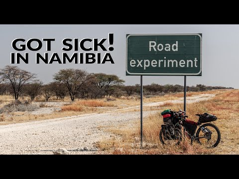Got sick in Namibia