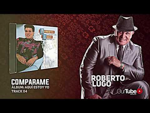 COMPARAME - ROBERTO LUGO (SALSA ROMANTICA)