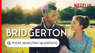 Bridgerton - Answers To The Most Searched For Questions | Netflix