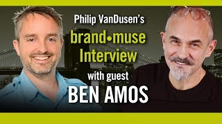 brand•muse interview with Ben Amos and host Philip VanDusen