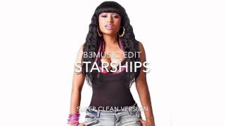 Nicki Minaj - Starships (Super Clean)