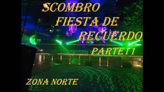Scombro Fiesta Del Recuerdo Parte 11