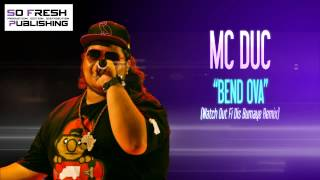 Mc Duc - Bend ova  (Watch out fi dis Bumaye Remix) - Juillet 2013 [SO FRESH PUBLISHING]