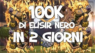 COME FARE 100K DI ELISIR NERO IN 2 GIORNI | CLASH OF CLANS ROAD TO MAX TH9 #9