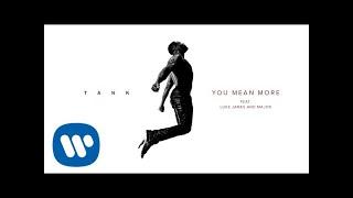 Tank You Mean More feat. Luke James Major Major.mp3